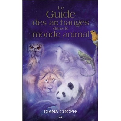 Guide des Archanges dans le monde animal. Diana Cooper