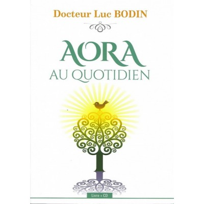 Aora au quotidien. DR.Luc Bodin(inclus CD)