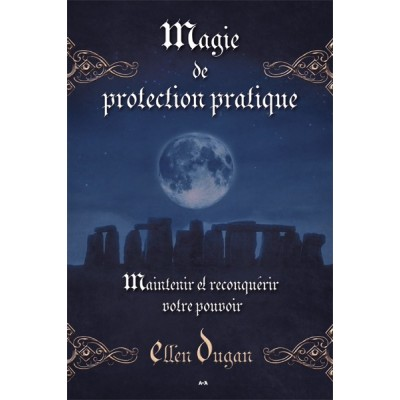 Magie de Protection Pratique - Ellen Dugan